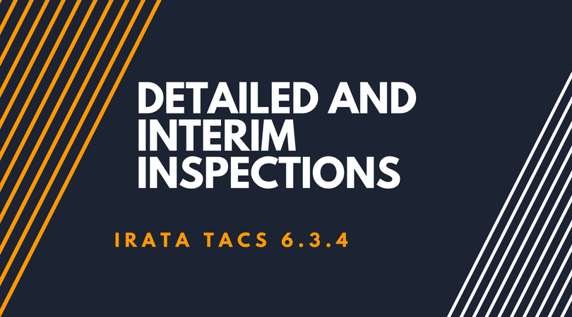 Detailed and Interim Inspections
